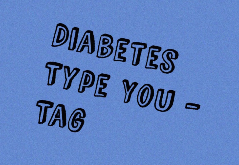 Diabetes Type You – Tag